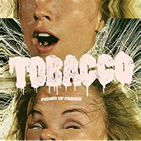 Tobacco - Fucked Up Friends (2008)