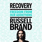 FREE First Chapter: Recovery: Freedom from Your Addictions | Russell Brand
