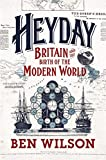 img - for Heyday: Britain and the Birth of the Modern World book / textbook / text book