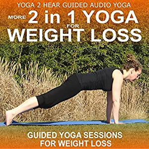 More 2 in 1 Yoga for Weight Loss: Instructional Yoga Class and Guide Book. | [Sue Fuller]