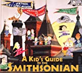 A Kid's Guide to the Smithsonian