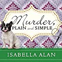 Murder, Plain and Simple: Amish Quilt Shop Mystery, Book 1 Audiobook by Isabella Alan Narrated by Cris Dukehart