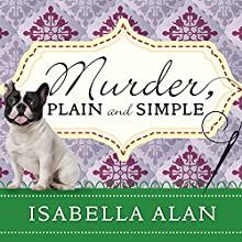 Murder, Plain and Simple: Amish Quilt Shop Mystery, Book 1 (       UNABRIDGED) by Isabella Alan Narrated by Cris Dukehart