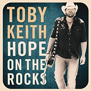 toby keith hope on the rock cd cover