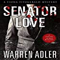 Senator Love: Fiona Fitzgerald Mystery Series, Book 5 Audiobook by Warren Adler Narrated by Charity Spencer