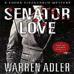 Senator Love: Fiona Fitzgerald Mystery Series, Book 5 | Warren Adler