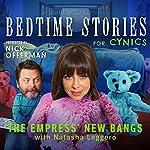 Ep. 6: The Empress' New Bangs With Natasha Leggero | Nick Offerman,Natasha Leggero,Jessica Conrad