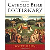 Catholic Bible Dictionaryby Scott Hahn