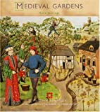Medieval Gardens (Historic Gardens) (1850749035) by Jennings, Anne