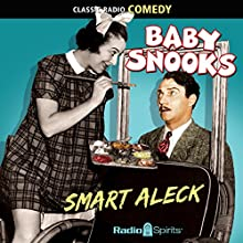 Baby Snooks: Smart Aleck  by Phil Rapp Narrated by Hanley Stafford, Fanny Brice