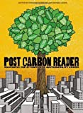 The Post Carbon Reader: Managing the 21st Centurys Sustainability Crises by unknown 1st (first) Edition [Paperback(2010)]