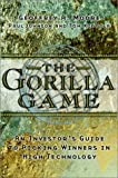 The Gorilla Game: Investor's Guide to Picking Winners in High Technology (1841120014) by Moore, Geoffrey A.