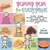 Yummy Yum for Everyone: A Childrens Allergy Cookbook (Completely Dairy-Free, Egg-Free, Wheat-Free, Gluten-Free, Soy-Free, Peanut-Free, Nut-Fre ~ Denise McCabe