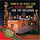 There's No Place Like (A Mobile) Home For The Holidays: A Redneck Christmas (1401601944) by Foxworthy, Jeff