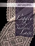 img - for A Legacy of Shetland Lace book / textbook / text book