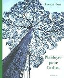 echange, troc Francis Hallé - Plaidoyer pour l'arbre