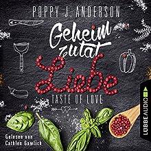 Geheimzutat Liebe (Taste of Love - Die Köche von Boston 1) Hörbuch von Poppy J. Anderson Gesprochen von: Cathlen Gawlich