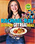 Rachael Ray's 30-Minute Get Real Meal...