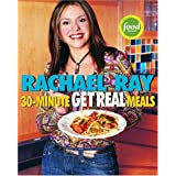 30-Minute Get Real Meals ~ Rachael Ray