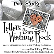 Letters from Wishing Rock: A Novel with Recipes, Wishing Rock, Book 1 | Pam Stucky
