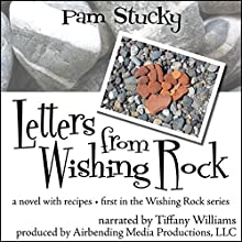 Letters from Wishing Rock: A Novel with Recipes, Wishing Rock, Book 1 (       UNABRIDGED) by Pam Stucky Narrated by Tiffany Williams