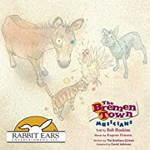 The Bremen Town Musicians: Rabbit Ears: A Classic Tale Audiobook by David Johnson Narrated by Bob Hoskins
