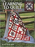 Learning To Quilt A Beginner's Guide (Leisure Arts #1297)