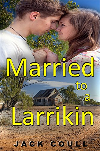 Book: Married to a Larrikin (Aussie Larrikin Book 2) by Jack Coull