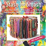 Stash & Smash: Art Journal Ideasby Cindy Shepard CZT