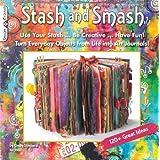 Stash & Smash: Art Journal Ideasby Cindy Shepard CZT