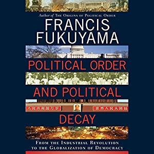 Political Order and Political Decay Audiobook