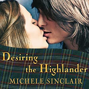 Desiring the Highlander: McTiernay Brothers, Book 3 | [Michele Sinclair]
