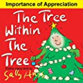 Children's Books: THE TREE WITHIN THE TREE (Sweet, Inspirational Bedtime Story/Picture Book about Appreciation for Beginner Readers, Ages 2-8) (Happy Children's Series 6)