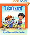 I Don't Care - Learning About Respect...