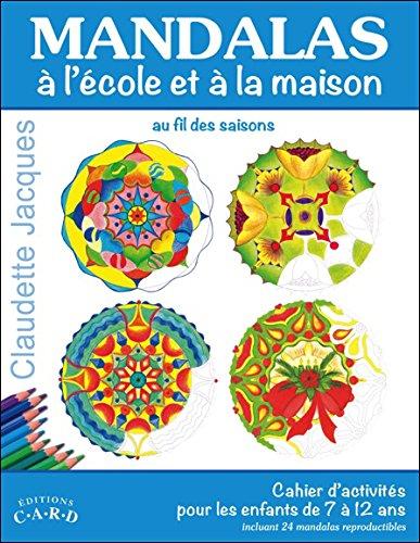 Mandalas à l'école et à la maison - Cahier d'activités pour les enfants de 7 à 12 ans
