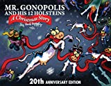 Mr. Gonopolis and His 12 Holsteins: A Christmas Story, 20th Anniversary Edition
