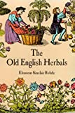 Eleanour Sinclair Rohde The Old English Herbals