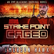 Strike Point - Caged: An EMP Blackout Survival Novel, Volume 2 Audiobook by Emerson Hawk Narrated by Kevin Pierce