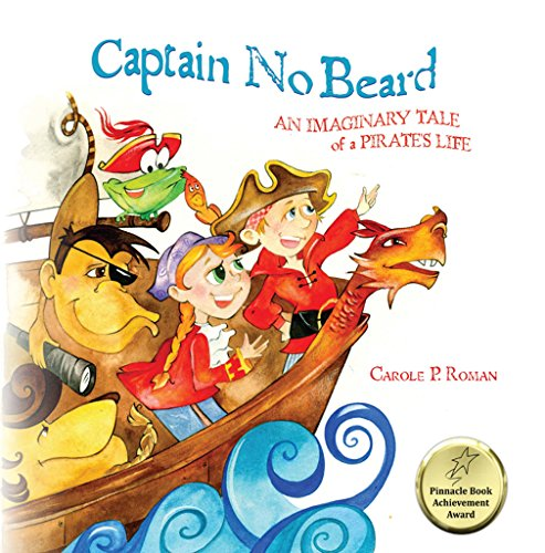 Captain No Beard: An Imaginary Tale Of A Pirate's Life by Carole P. Roman ebook deal