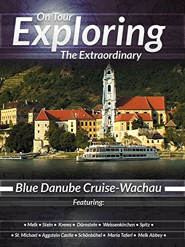 On Tour Exploring the Extraordinary Blue Danube Cruise, Wachau