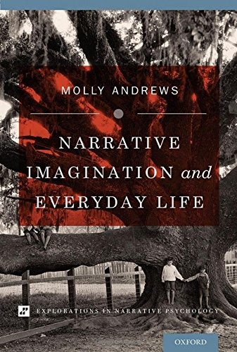 Narrative Imagination and Everyday Life (Explorations in Narrative Psychology)