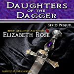 Daughters of the Dagger Prequel (Daughters of the Dagger Series) | Elizabeth Rose