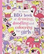 Big Book of Drawing, Doodling & Colouring for Girls (Usborne Drawing, Doodling and Colouring)