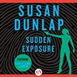 Sudden Exposure: A Jill Smith Mystery (       UNABRIDGED) by Susan Dunlap Narrated by Teri Clark Linden