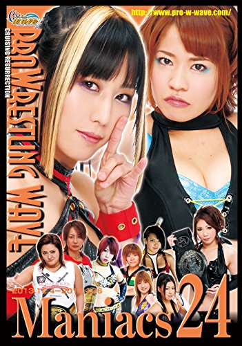 PRO WRESTLING WAVE Maniacs24[マニアックス24] [DVD]
