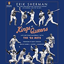 Kings of Queens: Life Beyond Baseball with the '86 Mets Audiobook by Erik Sherman Narrated by Darrel J. Caneiro