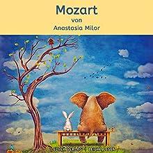 Mozart Hörbuch von Anastasia Milor Gesprochen von: Anastasia Milor