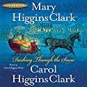 Dashing Through the Snow (       UNABRIDGED) by Mary Higgins Clark, Carol Higgins Clark Narrated by Carol Higgins Clark