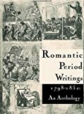 Romantic Period Writings 1798-1832: An Anthology