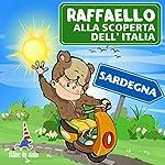 Raffaello alla scoperta dell'Italia - Sardegna. V.I.P. in Costa Smeralda | Paola Ergi